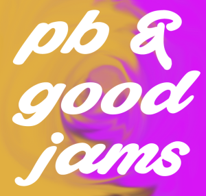peanut butter & good jams