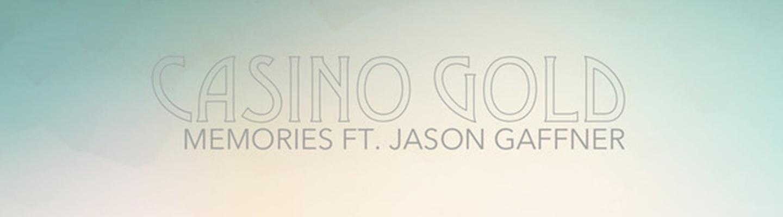 "PB & Good Jams - Casino Gold Make Some ""Memories"" On This Jam"