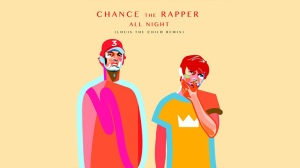 """PB & Good Jams - Louis The Child Graces Chance The Rapper's """"All Night"""" With A Tasty! Remix"""