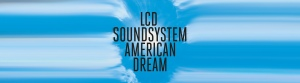 "PB & Good Jams - LCD Soundsystem Are Here To Dance ""tonite"""
