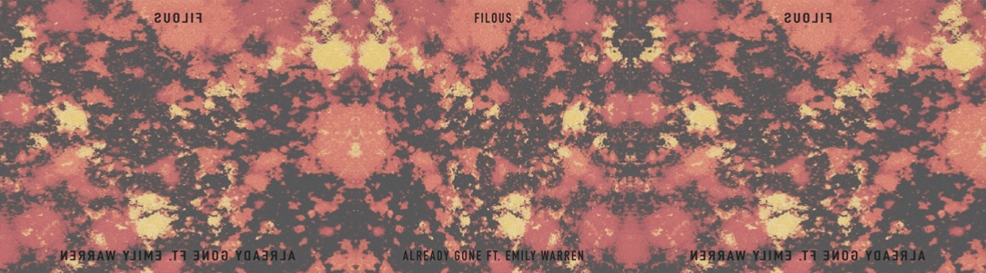 """Already Gone"" From filous Has All The Feels - PB & Good Jams"