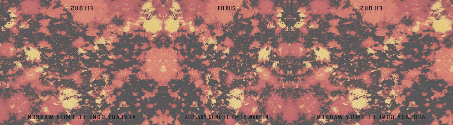 """""""Already Gone"""" From filous Has All The Feels - PB & Good Jams"""