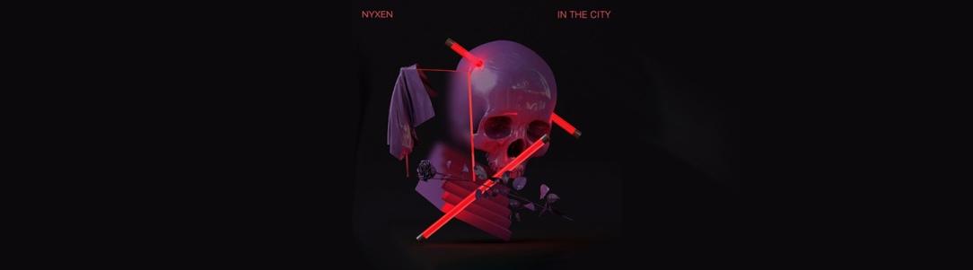 "Nyxen Drops New Song ""In The City"" - PB & Good Jams"