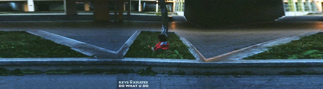 "Keys N Krates Do What They Do Best On New Jam ""Do What U Do"" - PB & Good Jams"