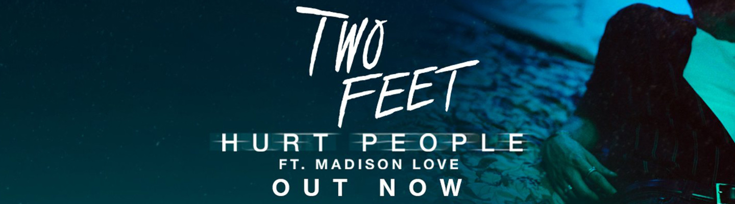 """Two Feet Drops Deep New Song """"Hurt People"""""""