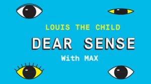 """Louis The Child Drop New Song """"Dear Sense"""" With MAX"""