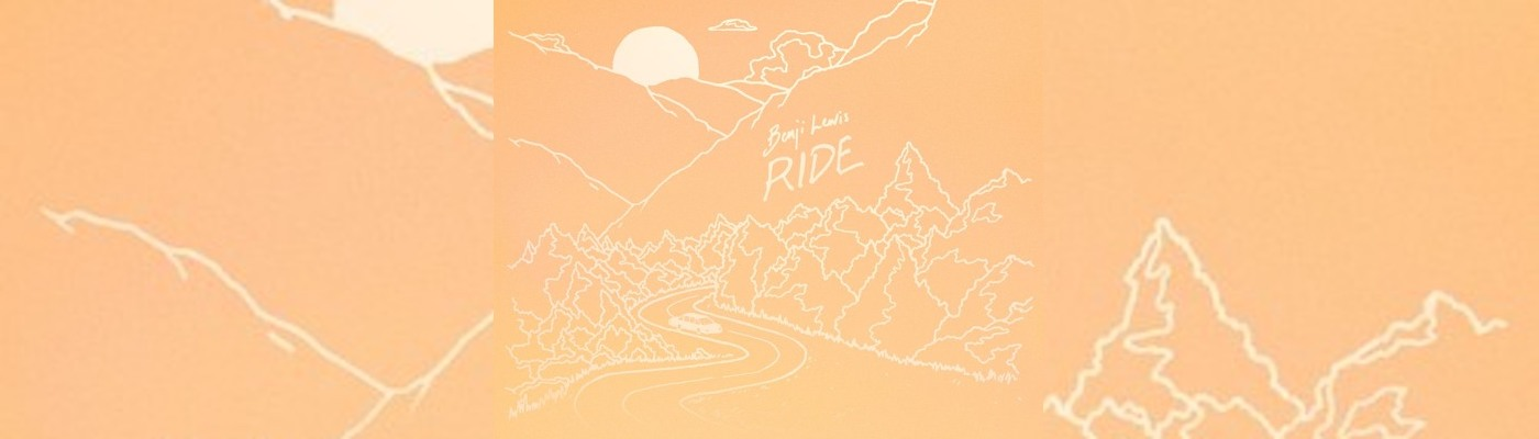 "Benji Lewis Is Back With New Single ""Ride"""